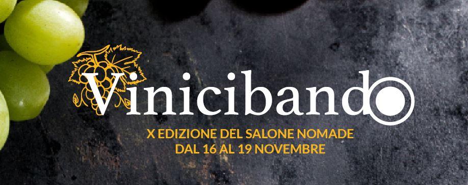Vinicibando: dal 16 al 19 novembre il decimo Salone del Gusto Nomade
